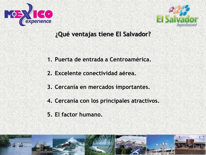 ¿Qué ventajas tiene El Salvador?