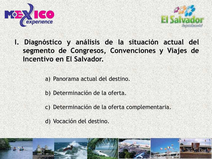 I. Diagnóstico y análisis de la situación actual del segmento de Congresos, Convenciones y Viajes de Incentivo en El Salvador.