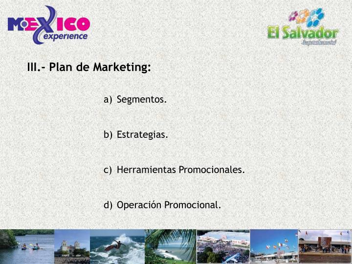 III.- Plan de Marketing: