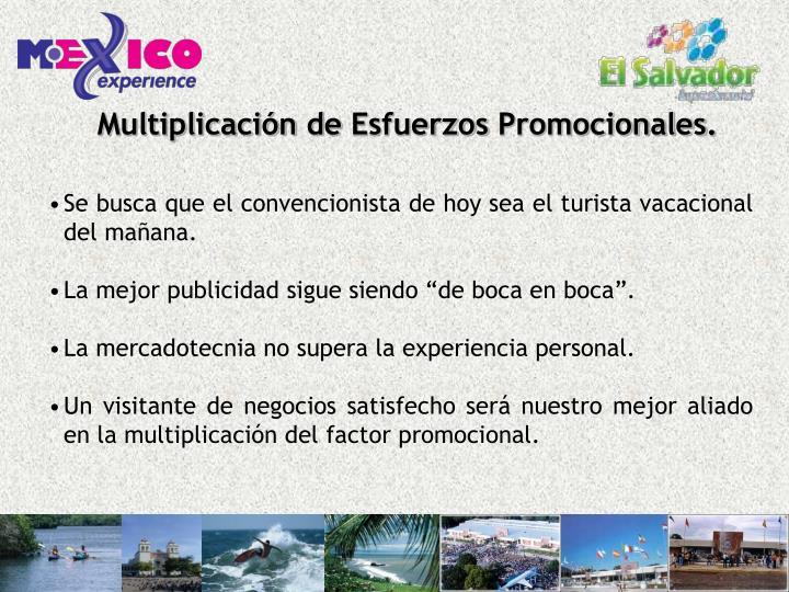 Multiplicación de Esfuerzos Promocionales.