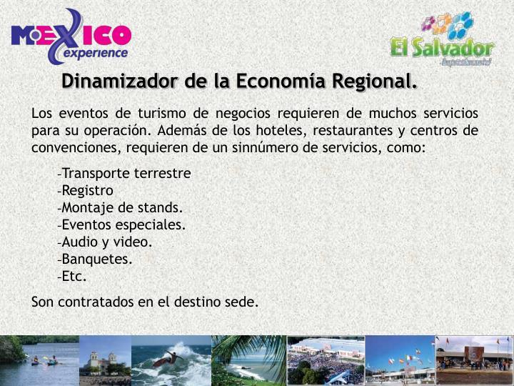 Dinamizador de la Economía Regional.