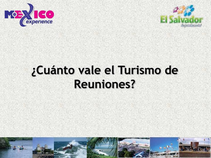 ¿Cuánto vale el Turismo de Reuniones?