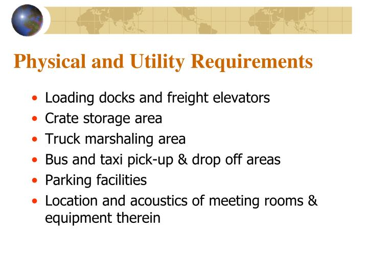 Physical and Utility Requirements