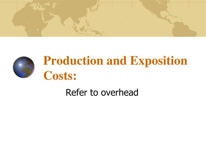 Production and Exposition Costs: