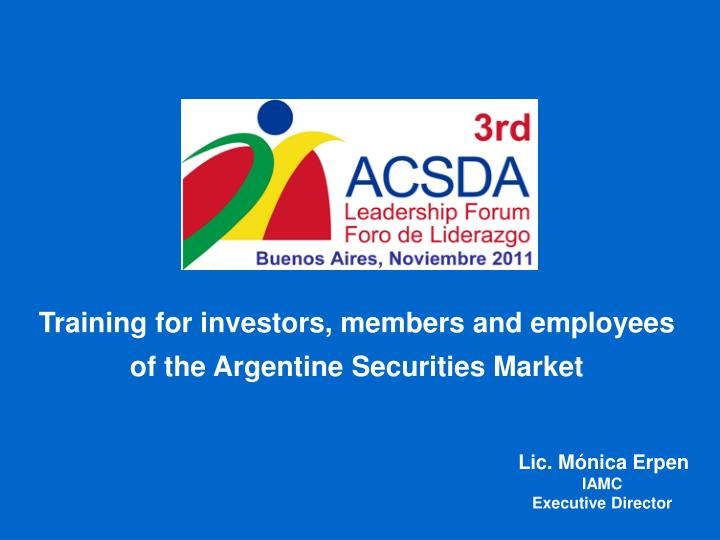 Training for investors, members and employees