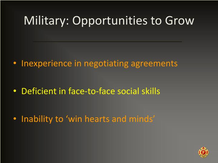 Military: Opportunities to Grow