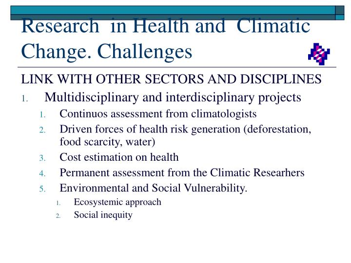 Research  in Health and  Climatic  Change. Challenges