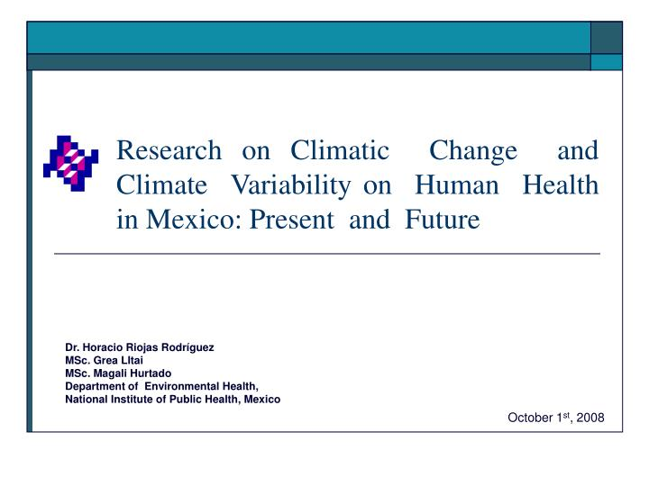 Research on climatic change and climate variability on human health in mexico present and future