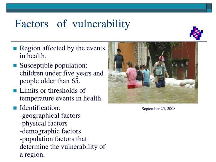 Factors   of  vulnerability