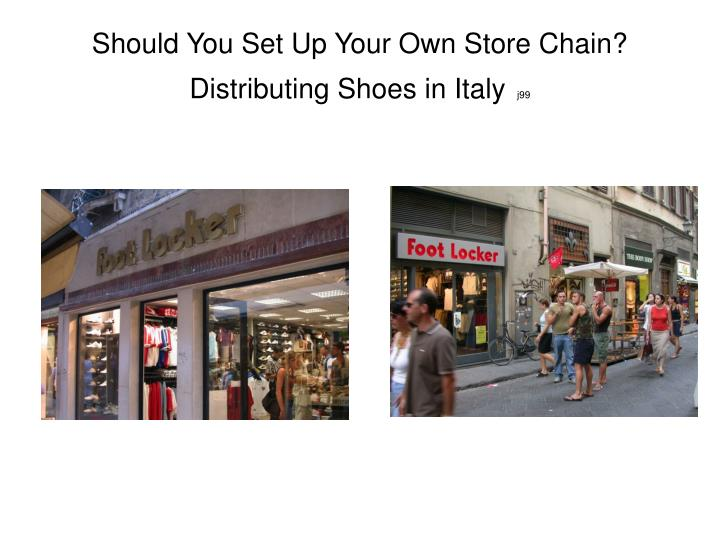 Should You Set Up Your Own Store Chain? Distributing Shoes in Italy