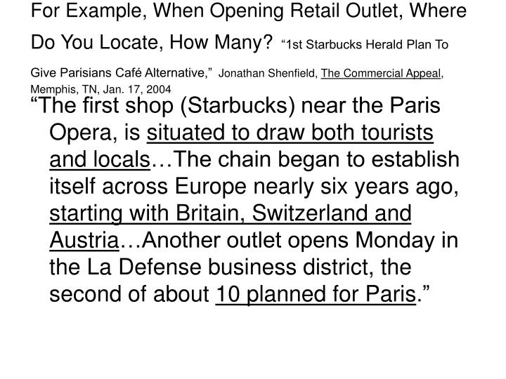 For Example, When Opening Retail Outlet, Where Do You Locate, How Many?