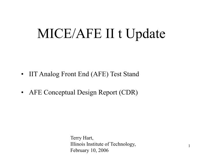 MICE/AFE II t Update