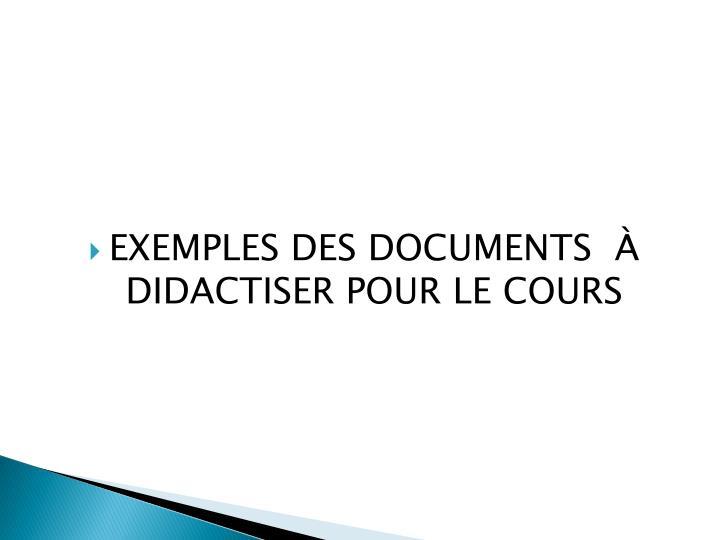 EXEMPLES DES DOCUMENTS  À DIDACTISER POUR LE COURS