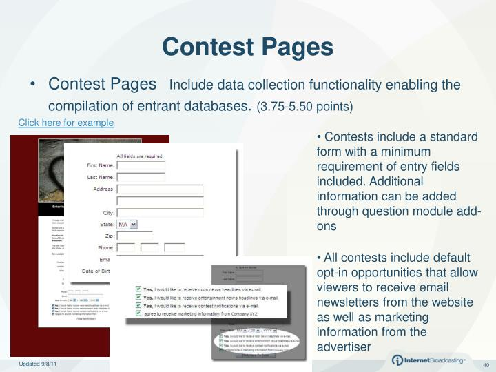 Contests include a standard form with a minimum requirement of entry fields included. Additional information can be added through question module add-ons
