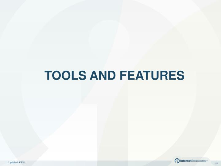 TOOLS AND FEATURES