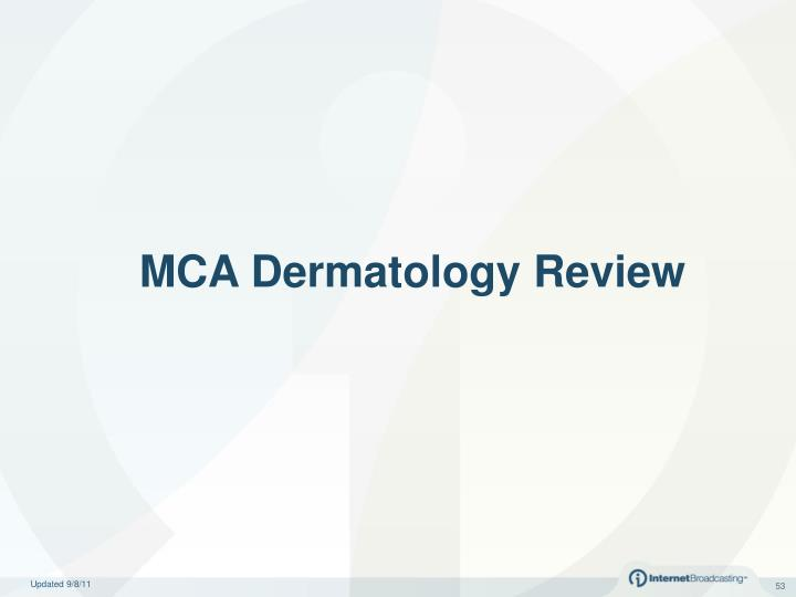MCA Dermatology Review
