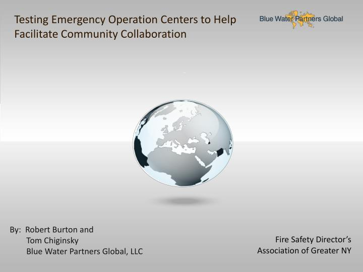 Testing Emergency Operation Centers to Help Facilitate Community Collaboration