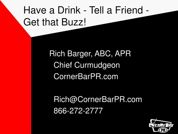 Have a Drink - Tell a Friend -