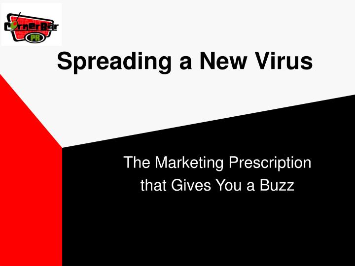 Spreading a New Virus