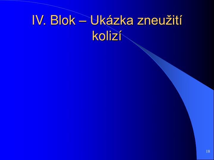 IV. Blok – Ukázka zneužití kolizí