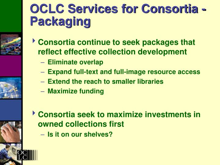 OCLC Services for Consortia - Packaging