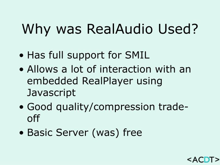 Why was RealAudio Used?