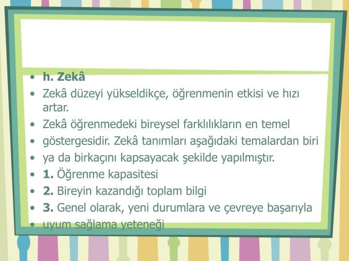 h. Zekâ