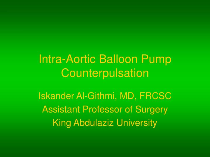 Intra aortic balloon pump counterpulsation