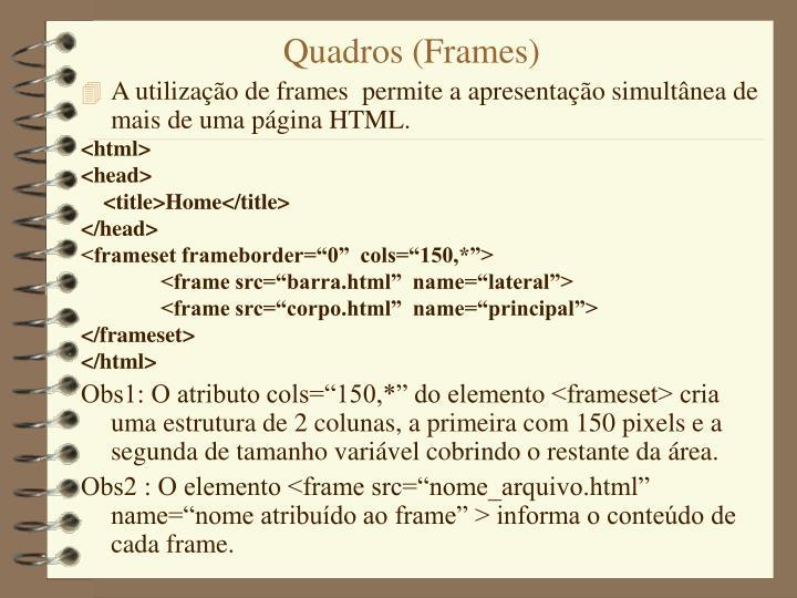 Quadros (Frames)