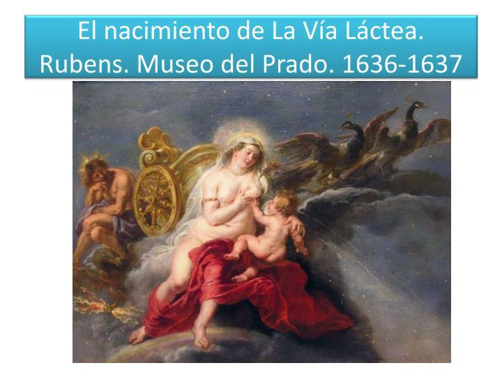El nacimiento de La Vía Láctea. Rubens. Museo del Prado. 1636-1637