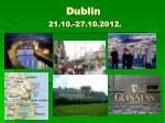 dublin 21 10 27 10 2012