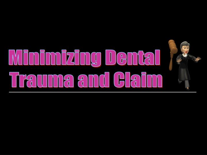 Minimizing Dental