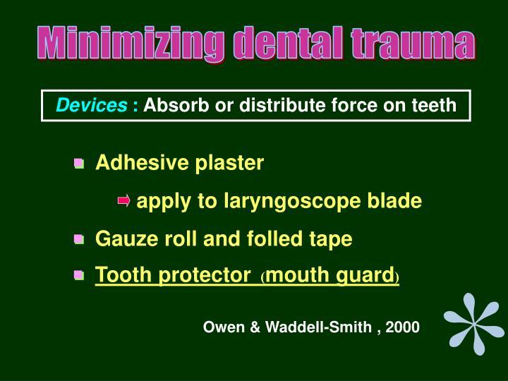 Minimizing dental trauma