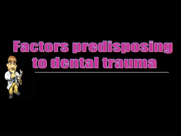 Factors predisposing