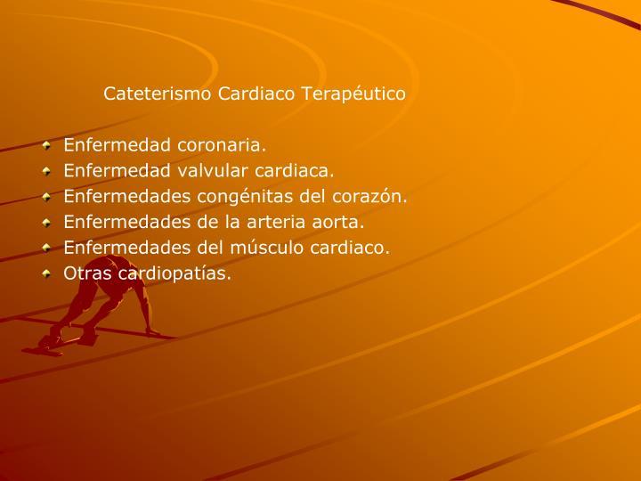 Cateterismo Cardiaco Terapéutico