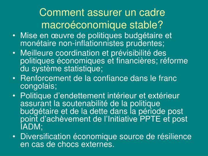 Comment assurer un cadre macroéconomique stable?