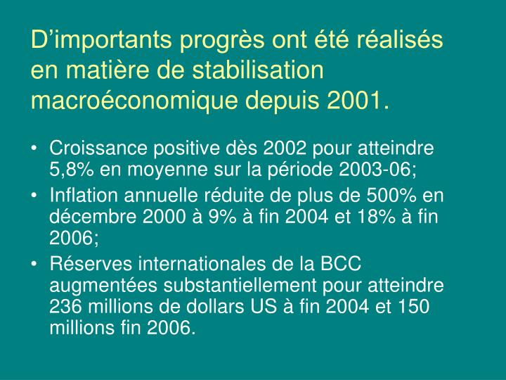 D'importants progrès ont été réalisés en matière de stabilisation macroéconomique depuis 2001.