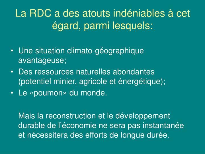 La RDC a des atouts indéniables à cet égard, parmi lesquels: