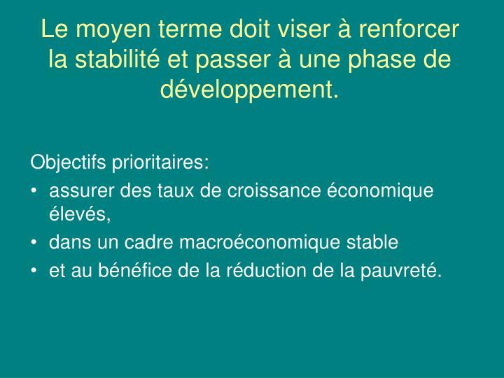 Le moyen terme doit viser à renforcer la stabilité et passer à une phase de développement.