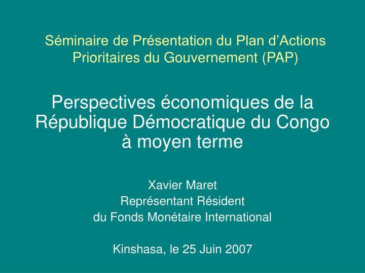 Séminaire de Présentation du Plan d'Actions Prioritaires du Gouvernement (PAP)