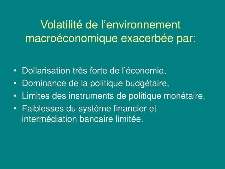 Volatilité de l'environnement macroéconomique exacerbée par: