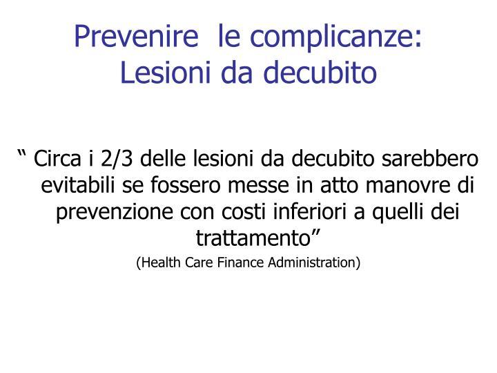 Prevenire  le complicanze: Lesioni da decubito