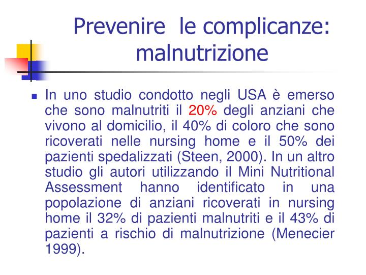 Prevenire  le complicanze: malnutrizione