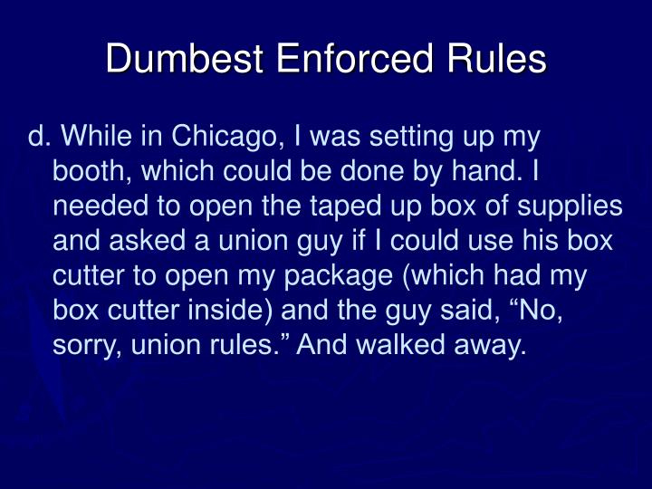 Dumbest Enforced Rules