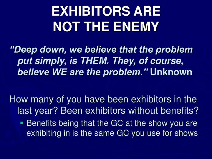 EXHIBITORS ARE