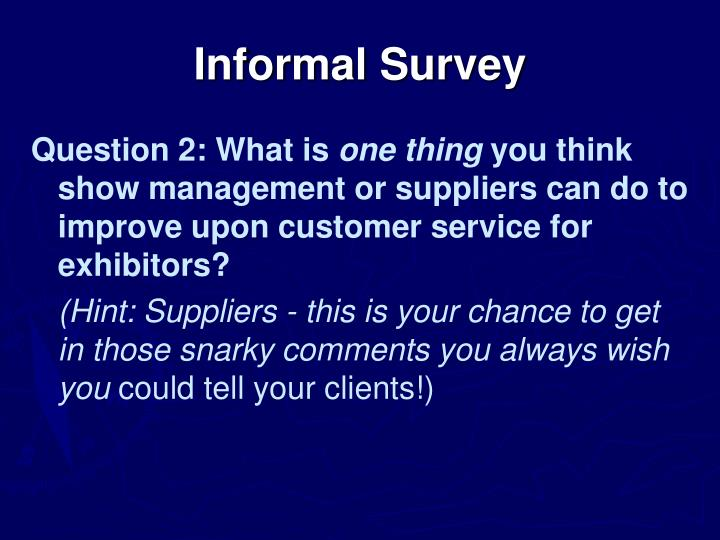 Informal Survey