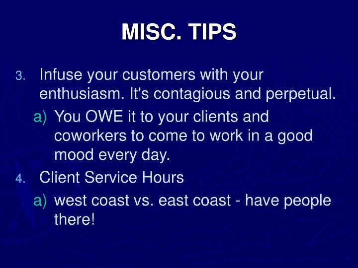 MISC. TIPS