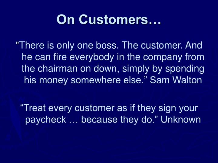 On customers