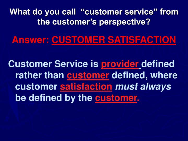 "What do you call  ""customer service"" from"