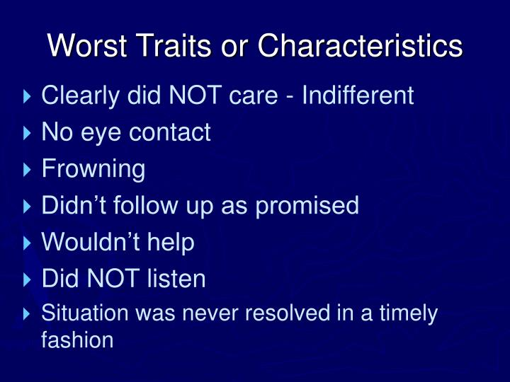 Worst Traits or Characteristics